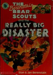 Cover of: The Berenstain Bear Scouts and the Really Big Disaster (The Berenstain Bear Scouts)