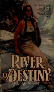 River of destiny by Pat Winter