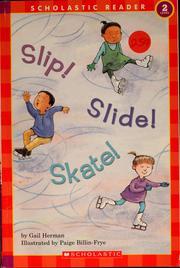 Cover of: Slip! slide! skate!