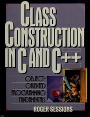 Cover of: Class construction in C and C++ | Roger Sessions