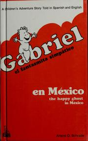 Cover of: Gabriel the happy ghost in Mexico | Arlene O. Schrade