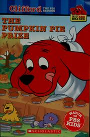 Cover of: The Pumpkin Pie Prize (Clifford the Big Red Dog) | Norman Bridwell
