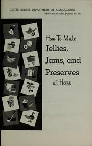 Cover of: How to make jellies, jams, and preserves at home | U. S. Dept. of Agriculture
