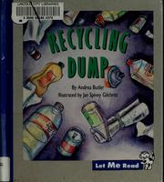Cover of: Recycling dump | Andrea Butler