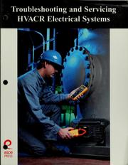 Cover of: Troubleshooting & servicing HVACR electrical systems