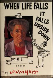 Cover of: When life falls, it falls upside down | Lou Myers