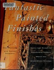 Cover of: Fantastic painted finishes by Lisa Wassong