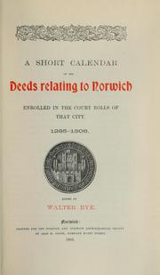 Cover of: A short calendar of the deeds relating to Norwich enrolled in the court rolls of that city, 1285-1306