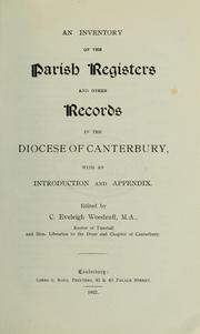 Cover of: An inventory of the parish registers and other records in the diocese of Canterbury with an introduction and appendix | Charles Eveleigh Woodruff