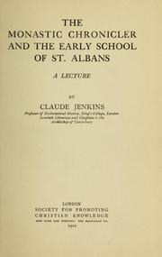 Cover of: The monastic chronicler and the early school of St. Albans | Jenkins, Claude