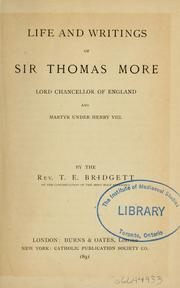 Cover of: Life and writings of Sir Thomas More | T. E. Bridgett