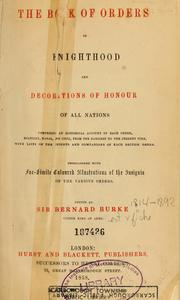 Cover of: The book of orders of knighthood and decorations of honour of all nations ... | Burke, Bernard Sir