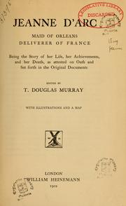 Cover of: Jeanne d'Arc, Maid of Orleans, deliverer of France