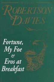 Cover of: Fortune, My Foe and Eros at Breakfast: two plays