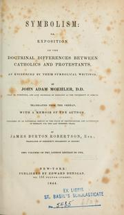 Cover of: Symbolism, or, Exposition of the doctrinal differences between Catholics and Protestants