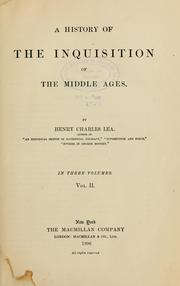 Cover of: A history of the Inquisition of the Middle Ages