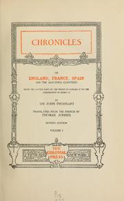 Cover of: Chronicles of England, France, Spain and the adjoining countries, from the latter part of the reign of Edward II to the coronation of Henry IV