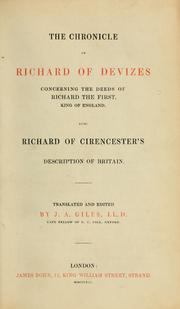 The chronicle of Richard of Devizes concerning the deeds of Richard the First, King of England by Richard of Devizes