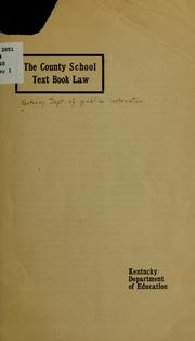 Cover of: The County school text book law | Kentucky. Dept. of education. [from old catalog]