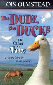 Cover of: The dude, the ducks, and other tales | Lois Olmstead