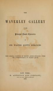 Cover of: The Waverley gallery of the principal female characters in Sir Walter Scott