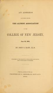 Cover of: An address delivered before the Alumni association of the College of New Jersey, June 23, 1863 | John Seeley Hart