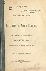 Cover of: Report on an exploration of the coalfields of North Carolina | H. M. Chance