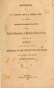 Cover of: Opinions of G. N. Johnson and A. A. Morson, esqs., upon questions concerning the rights of the Faculty of the Medical Department of Hampden Sidney college