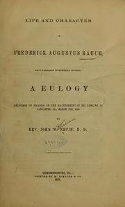 Cover of: Life and character of Frederick Augustus Rauch, first president of Marshall college | John Williamson Nevin