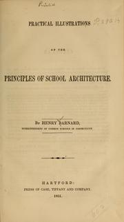 Cover of: Practical illustrations of the principles of school architecture | Henry Barnard