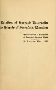 Cover of: Relation of Harvard university to schools of secondary education | Harvard university. Associated Harvard clubs. [from old catalog]