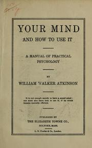 Cover of: Your mind and how to use it | William Walker Atkinson