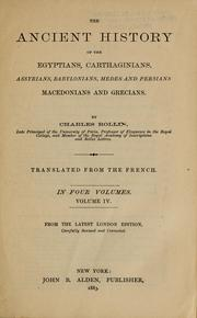 Cover of: The ancient history of the Egyptians, Carthaginians, Assyrians, Babylonians, Medes and Persians Macedonians and Grecians | Charles Rollin