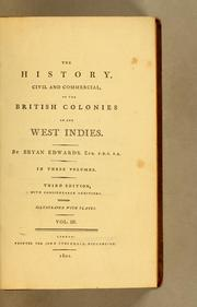 Cover of: The history, civil and commercial, of the British colonies in the West Indies | Bryan Edwards