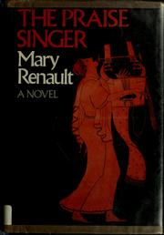 Cover of: The praise singer | Mary Renault