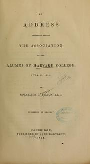 Cover of: An address delivered before the Association of the alumni of Harvard College, July 20, 1854