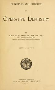 Cover of: Principles and practice of operative dentistry | John Sayre Marshall