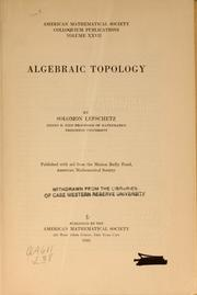 Cover of: Algebraic topology | Solomon Lefschetz