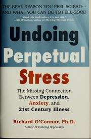 Cover of: Undoing perpetual stress | O