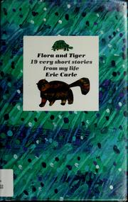 Cover of: Flora and Tiger by Eric Carle
