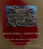 Cover of: Bronze vessels of ancient China in the Avery Brundage Collection | RenГ© Yvon Lefebvre d