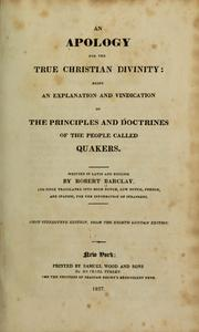 Cover of: An apology for the true Christian divinity | Robert Barclay