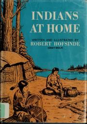 Cover of: Indians at home | Robert Hofsinde