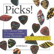Cover of: Picks! The Colorful Saga of Vintage Celluloid Guitar Plectrums