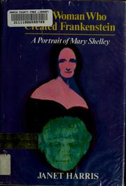 Cover of: The woman who created Frankenstein | Janet Harris