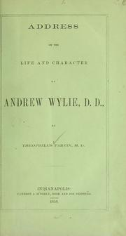 Cover of: Address on the life and character of Andrew Wylie