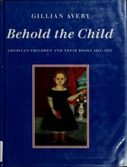 Cover of: Behold the child | Gillian Avery