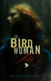 Cover of: The bird woman | Kerry Hardie