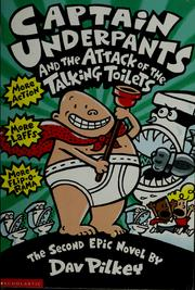Cover of: Captain Underpants and the attack of the talking toilets | Dav Pilkey