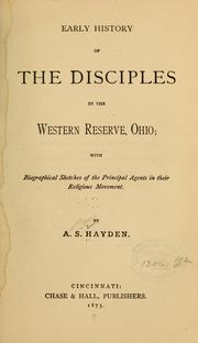 Cover of: Early history of the Disciples in the Western Reserve, Ohio | Amos Sutton Hayden